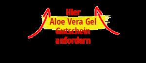 Aloe Vera Gel Gutschein anfordern